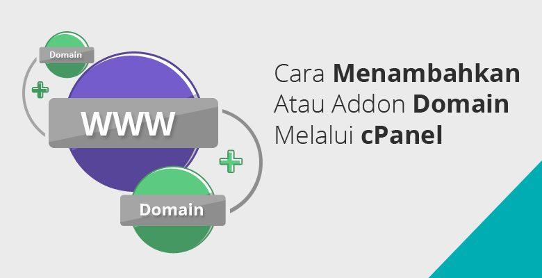 Cara Menambahkan atau addon domain melalui cpanel hosting