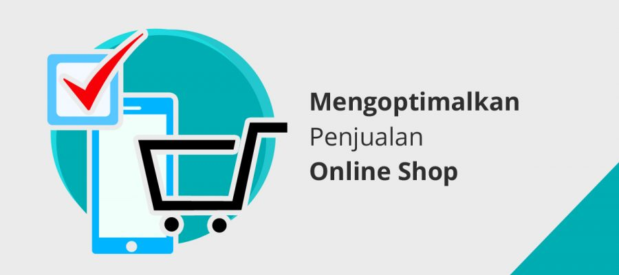 Mengoptimalkan Penjualan Online Shop