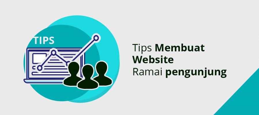 Tips Membuat Website Ramai Pengunjung