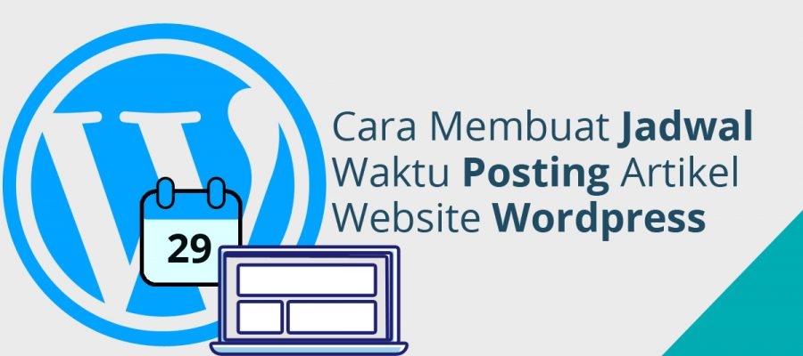 Cara membuat jadwal waktu posting artikel website wordpress