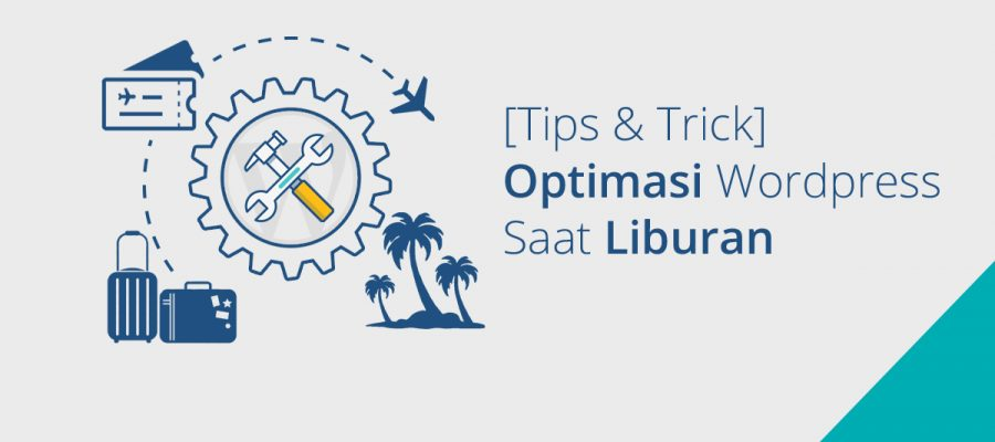 Optimasi Wordpress Saat Liburan